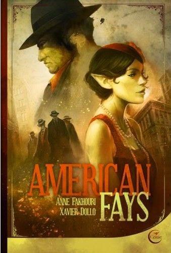 Couverture de American Fays de Anne Fakhouri et Xavier Dollo aux Editions Critic