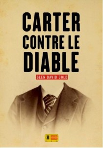 couverture de Carter contre le diable de Glen David Gold aux éditions Super 8