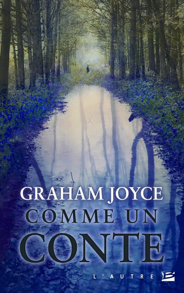 Couverture de Comme un conte de Graham Joyce aux Editions Bragelonne