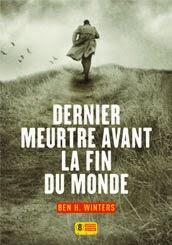 Couverture de Dernier meurtre avant la fin du monde de Ben H. Winters Editions Super 8