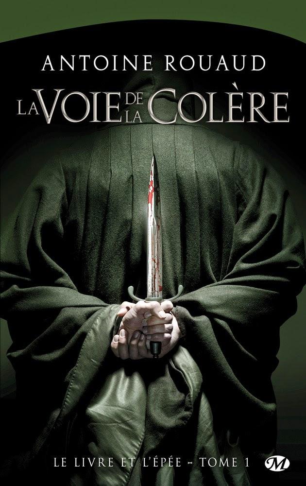 Couverture de La voie de la colère (Le livre et l'épée, t.1) de Antoine Rouaud aux Editions Milady