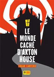 Couverture de Le Monde caché d'Axton House d'Edgar Cantero aux Editions Super 8