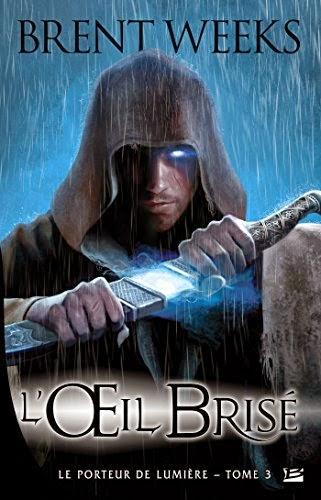 Couverture de Le porteur de lumière tome 3 : L'oeil brisé de Brent Weeks aux editions Bragelonne