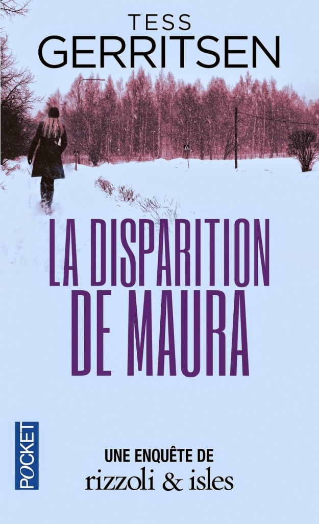 Couverture de La disparition de Maura (Rizzoli & Isles, t.8) de Tess Gerritsen aux Editions Pocket