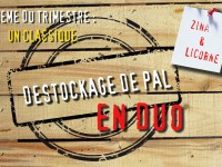Destockage de PAL en duo #2