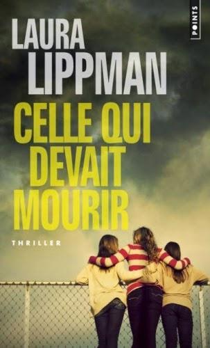 couverture de Celle qui devait mourir de Laura Lippman aux editions points
