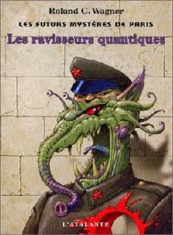couverture de les ravisseurs quantiques (futurs mysteres de paris tome 2) de rolan c wagner aux editions atalante