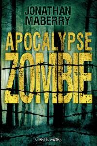 Couverture de Apocalypse zombie de Jonathan Maberry aux editions Castelmore