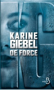 couverture de De force de Karine Giébel