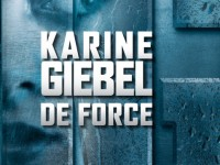 De force / Karine Giébel