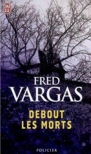 couverture de Debout les morts de Fred Vargas