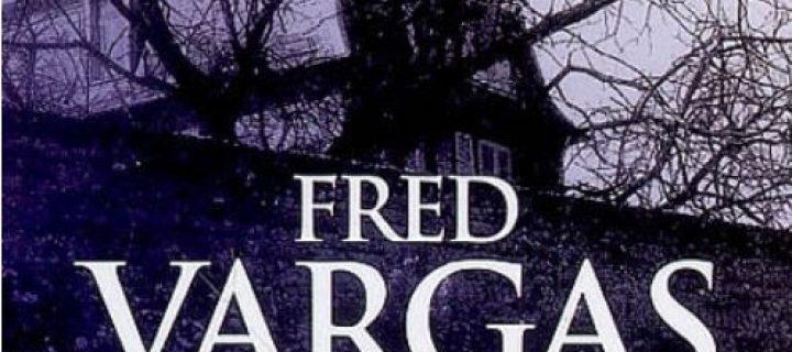 Debout les morts / Fred Vargas