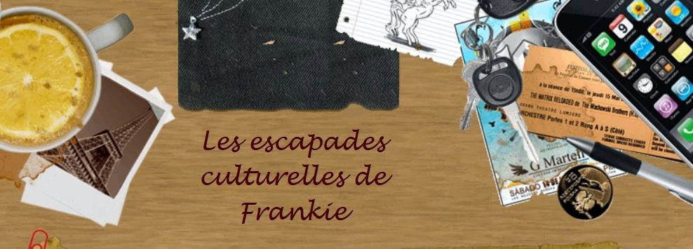 escapades culturelles de Frankie
