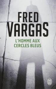Couverture de L homme aux cercles bleus de Fred Vargas aux éditions J ai lu