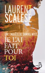 couverture de Je l ai fait pour toi de Laurent Scalese
