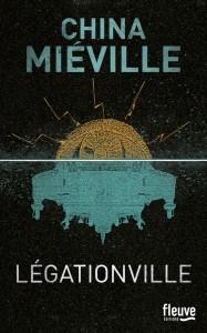 Couverture de Legationville de China Miéville aux editions Fleuve