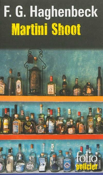 couverture de martini shoot de f g haghenbeck aux editions folio