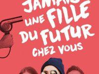 Ne ramenez jamais une fille du futur chez vous / Nathalie Stragier