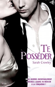 couverture de te posseder de sarah crowley aux editions city
