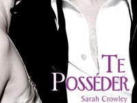 Te posséder / Sarah Crowley