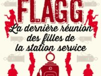 La dernière réunion des filles de la station-service / Fannie Flagg
