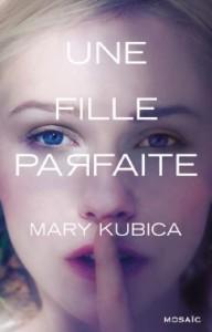 Couverture d'Une fille parfaite de Mary Kubica aux éditions Mosaic
