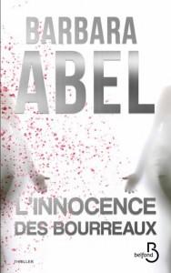 Couverture de L'innocence des bourreaux de Barbara Abel aux éditions Belfond