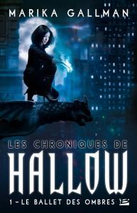 couverture du tom 1 des chroniques de Hallow de marika Gallman aux editions Bragelonne