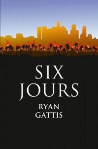 Couverture de Six jours de Ryan Gattis aux éditions Fayard