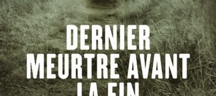 Dernier meurtre avant la fin du monde / Ben H. Winters