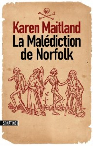 Couverture de Lamalédiction de Norfolk de Karen Maitland aux éditions Sonatine