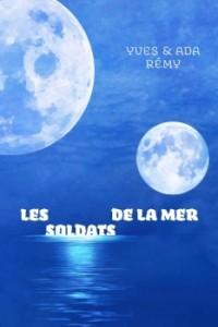 couverture de les soldats de la mer de Yves et Ada Remy