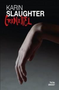 couverture de Criminel de Karin Slaughter aux éditions Grasset