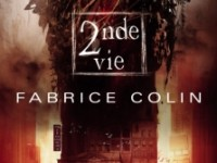 Seconde Vie / Fabrice Colin
