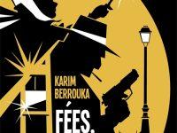 Fées, weed et guillotines / Karim Berrouka