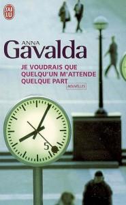 couverture de Je voudrais que quelqu'un m'attende quelque part de Anna Gavalda