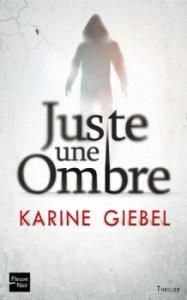 couverture de Juste une ombre de Karine Giébel aux éditions Fleuve