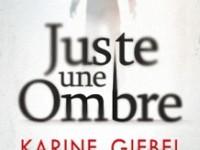 Juste une ombre / Karine Giébel