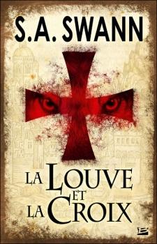 couverture de La louve et la croix de S.A. Swann aux editions Bragelonne
