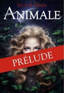 Couverture du prélude d Animale de Victor Dixen aux éditions Gallimard Jeunesse