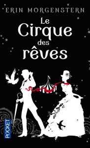 couverture de Le cirque des reves de Erin Morgenstern aux editions pocket