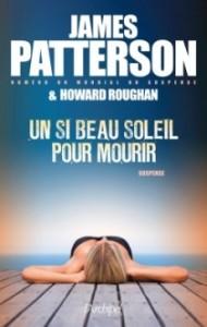 couverture de Un si beau soleil pour mourir de James Patterson aux editions l archipel