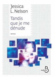 couverture de Tandis que je me dénude de Jessica Nelson aux éditions Belfond