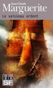 couverture de Le vaisseau ardent de Jean-Claude Marguerite aux éditions Folio