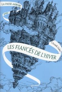 Couverture Les fiancés de l'hiver de Christelle Dabos aux editions Flammarion