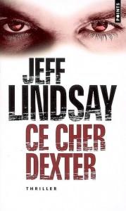 couverture de Ce cher dexter de Jeff Lindsay aux editions points