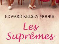 Les suprêmes / Edward Kelsey Moore