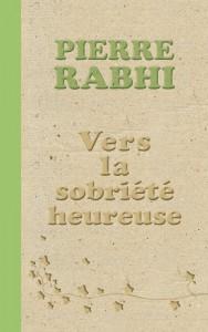 couverture de Vers la sobriete heureuse de Pierre Rabhi