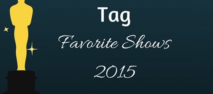 Tag Favorite Shows 2015