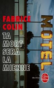 couverture de Ta mort sera la mienne de Fabrice Colin au Livre de poche